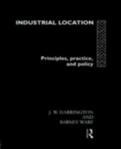 Ebook in inglese Industrial Location Harrington, James W. , Warf, Barney