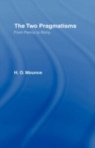 Foto Cover di Two Pragmatisms, Ebook inglese di Howard Mounce, edito da Taylor and Francis