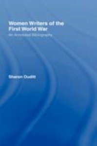 Ebook in inglese Women Writers of the First World War: An Annotated Bibliography Ouditt, Sharon