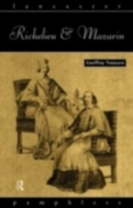 Foto Cover di Richelieu and Mazarin, Ebook inglese di Geoffrey Treasure, edito da Taylor and Francis