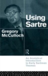 Foto Cover di Using Sartre, Ebook inglese di Gregory McCulloch, edito da Taylor and Francis