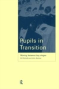 Ebook in inglese Pupils in Transition Gardner, John , Nicholls, Professor Gill