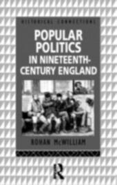 Popular Politics in Nineteenth Century England