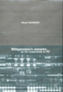 Foto Cover di Wittgenstein's Remarks on the Foundations of AI, Ebook inglese di Stuart G. Shanker, edito da Taylor and Francis