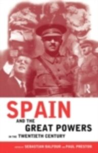 Foto Cover di Spain and the Great Powers in the Twentieth Century, Ebook inglese di  edito da Taylor and Francis