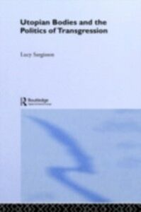 Ebook in inglese Utopian Bodies and the Politics of Transgression Sargisson, Lucy