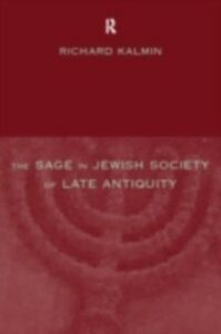 Ebook in inglese Sage in Jewish Society of Late Antiquity Kalmin, Richard