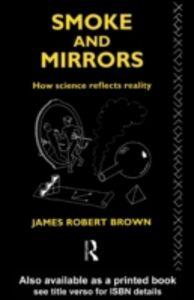 Ebook in inglese Smoke and Mirrors Brown, James Robert