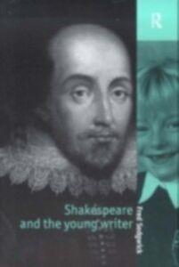 Foto Cover di Shakespeare and the Young Writer, Ebook inglese di Fred Sedgwick, edito da Taylor and Francis