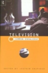 Foto Cover di Television and Common Knowledge, Ebook inglese di  edito da Taylor and Francis