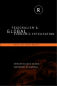 Ebook in inglese Regionalism and Global Economic Integration -, -