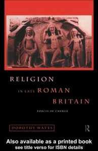 Foto Cover di Religion in Late Roman Britain, Ebook inglese di Dorothy Watts, edito da Taylor and Francis