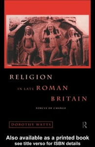 Ebook in inglese Religion in Late Roman Britain Watts, Dorothy