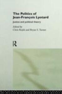 Foto Cover di Politics of Jean-Francois Lyotard, Ebook inglese di  edito da Taylor and Francis