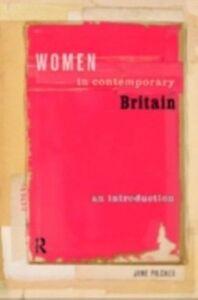 Foto Cover di Women in Contemporary Britain, Ebook inglese di Jane Pilcher, edito da Taylor and Francis