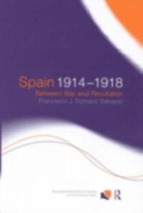 Ebook in inglese Spain 1914-1918 Salvado, Francisco J. Romero , Salvado, Francisco Jose Romero