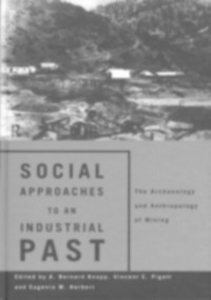 Ebook in inglese Social Approaches to an Industrial Past -, -