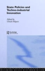 Ebook in inglese State Policies and Techno-Industrial Innovation -, -