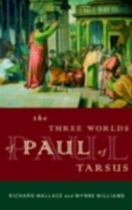 Foto Cover di Three Worlds of Paul of Tarsus, Ebook inglese di Richard Wallace,Wynne Williams, edito da Taylor and Francis