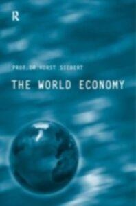 Foto Cover di World Economy, Ebook inglese di Horst Siebert, edito da Taylor and Francis