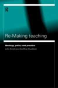 Foto Cover di Re-Making Teaching, Ebook inglese di Geoffrey Shacklock,John Smyth, edito da Taylor and Francis