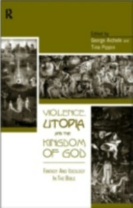 Ebook in inglese Violence, Utopia and the Kingdom of God -, -