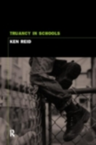 Ebook in inglese Truancy and Schools Reid, Ken