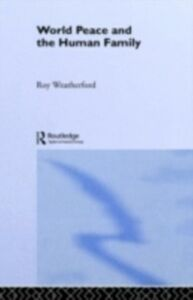 Ebook in inglese World Peace and the Human Family Weatherford, Roy