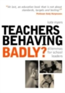 Ebook in inglese Teachers Behaving Badly? -, -