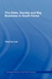 State, Society and Big Business in South Korea