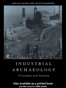Ebook in inglese Industrial Archaeology Neaverson, Peter , Palmer, Marilyn