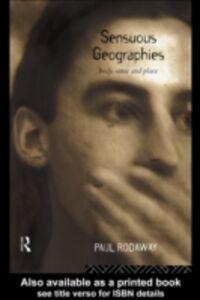 Foto Cover di Sensuous Geographies, Ebook inglese di Paul Rodaway, edito da Taylor and Francis