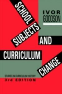 Foto Cover di School Subjects And Curriculum Change, Ebook inglese di Ivor Goodson,Professor Ivor Goodson, edito da Taylor and Francis