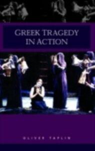 Foto Cover di Greek Tragedy in Action, Ebook inglese di Oliver Taplin, edito da Taylor and Francis