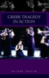 Greek Tragedy in Action