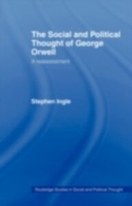 Ebook in inglese Social and Political Thought of George Orwell Ingle, Stephen