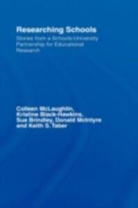 Ebook in inglese Researching Schools Brindley, Sue , Hawkins, Kristine Black , McIntyre, Donald , McLaughlin, Colleen