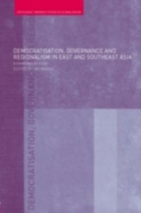 Ebook in inglese Democratisation, Governance and Regionalism in East and Southeast Asia -, -