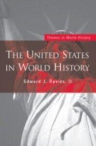 Foto Cover di United States in World History, Ebook inglese di II Edward J. Davies, edito da Taylor and Francis