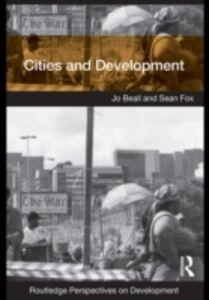 Foto Cover di Cities and Development, Ebook inglese di Jo Beall,Sean Fox, edito da Taylor and Francis