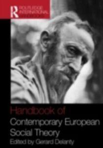 Ebook in inglese Handbook of Contemporary European Social Theory -, -