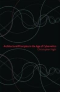 Ebook in inglese Architectural Principles in the Age of Cybernetics Hight, Christopher