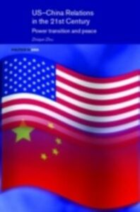 Ebook in inglese US-China Relations in the 21st Century Zhu, Zhiqun
