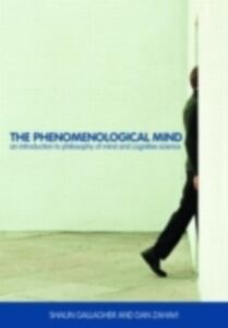 Ebook in inglese Phenomenological Mind Gallagher, Shaun , Zahavi, Dan
