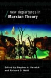 New Departures in Marxian Theory