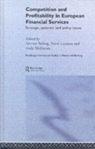 Ebook in inglese Competition and Profitability in European Financial Services Balling, Morten , Lierman, Frank , Mullineux, Andy