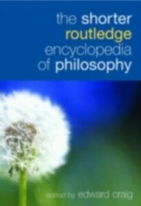 Ebook in inglese Shorter Routledge Encyclopedia of Philosophy -, -
