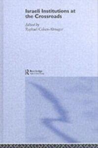 Foto Cover di Israeli institutions at the Crossroads, Ebook inglese di  edito da Taylor and Francis