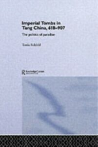 Ebook in inglese Imperial Tombs in Tang China, 618-907 Eckfeld, Tonia