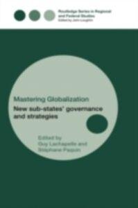 Foto Cover di Mastering Globalization, Ebook inglese di  edito da Taylor and Francis